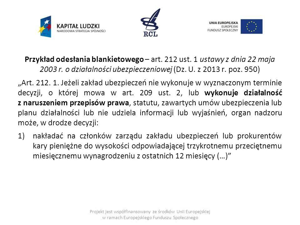 Przykład odesłania blankietowego – art.212 ust. 1 ustawy z dnia 22 maja 2003 r.