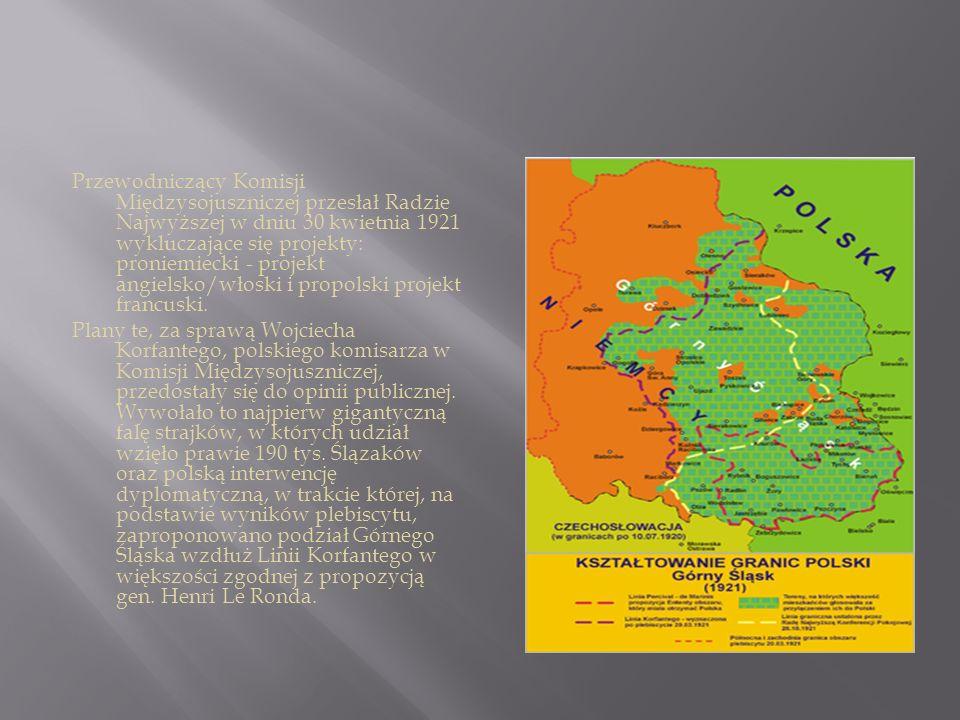 Przewodniczący Komisji Międzysojuszniczej przesłał Radzie Najwyższej w dniu 30 kwietnia 1921 wykluczające się projekty: proniemiecki - projekt angiels