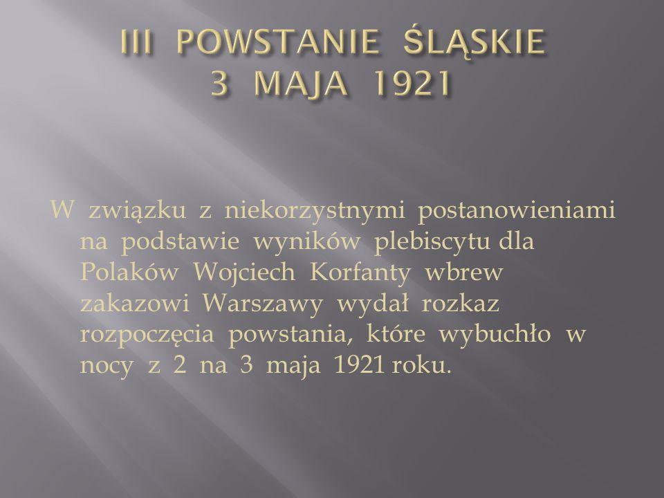 W związku z niekorzystnymi postanowieniami na podstawie wyników plebiscytu dla Polaków Wojciech Korfanty wbrew zakazowi Warszawy wydał rozkaz rozpoczę