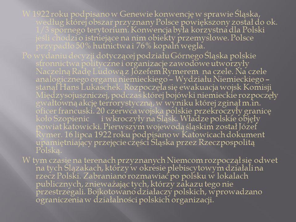 W 1922 roku podpisano w Genewie konwencję w sprawie Śląska, według której obszar przyznany Polsce powiększony został do ok. 1/3 spornego terytorium. K