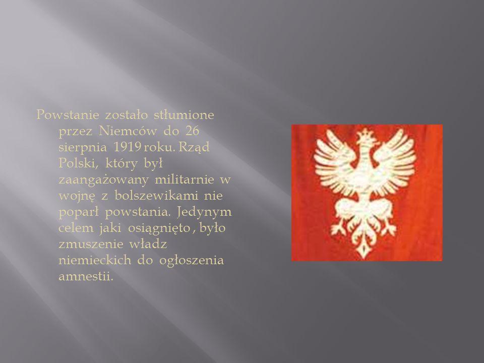 Powstanie zostało stłumione przez Niemców do 26 sierpnia 1919 roku. Rząd Polski, który był zaangażowany militarnie w wojnę z bolszewikami nie poparł p