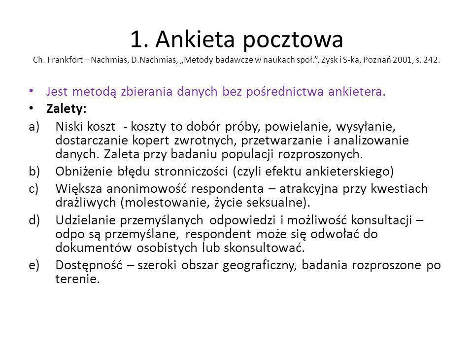 1. Ankieta pocztowa Ch. Frankfort – Nachmias, D.Nachmias, Metody badawcze w naukach społ., Zysk i S-ka, Poznań 2001, s. 242. Jest metodą zbierania dan