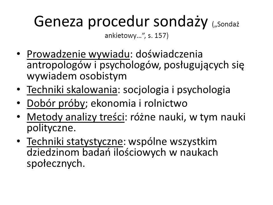 Geneza procedur sondaży (Sondaż ankietowy…, s. 157) Prowadzenie wywiadu: doświadczenia antropologów i psychologów, posługujących się wywiadem osobisty