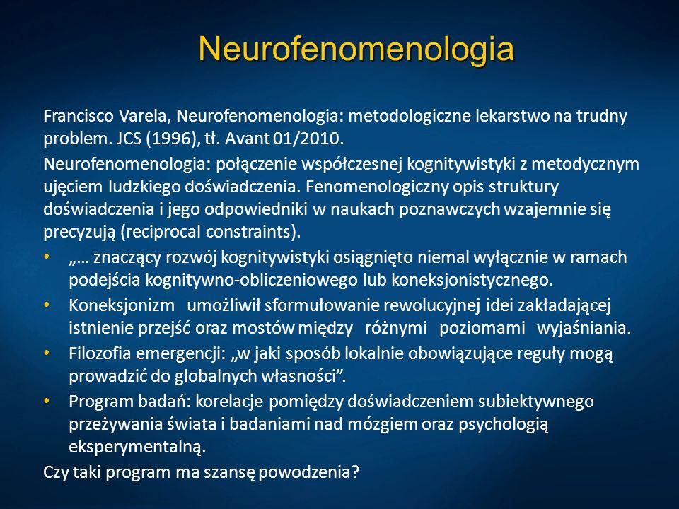 Neurofenomenologia Francisco Varela, Neurofenomenologia: metodologiczne lekarstwo na trudny problem. JCS (1996), tł. Avant 01/2010. Neurofenomenologia