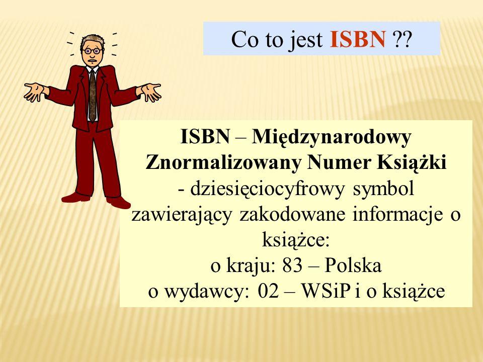 Nie jest obowiązkowe podawanie miejsca wydania i nazwy wydawcy Trzeba podać rok (datę) wydania i nowość - numer ISBN