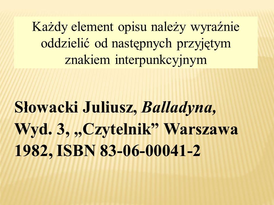 ISBN – Międzynarodowy Znormalizowany Numer Książki - dziesięciocyfrowy symbol zawierający zakodowane informacje o książce: o kraju: 83 – Polska o wyda
