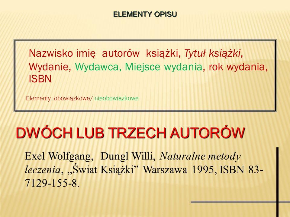 ELEMENTY OPISU JEDEN AUTOR Mickiewicz Adam, Pan Tadeusz, Wyd.14, Wydaw. Dolnośląskie Wrocław 1997, ISBN 83-7023-241-425-9.