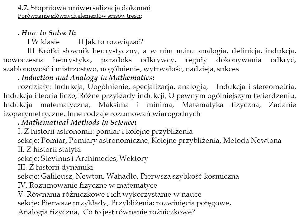 4.7. Stopniowa uniwersalizacja dokonań Porównanie głównych elementów spisów treści:. How to Solve It : I W klasie II Jak to rozwiązać? III Krótki słow