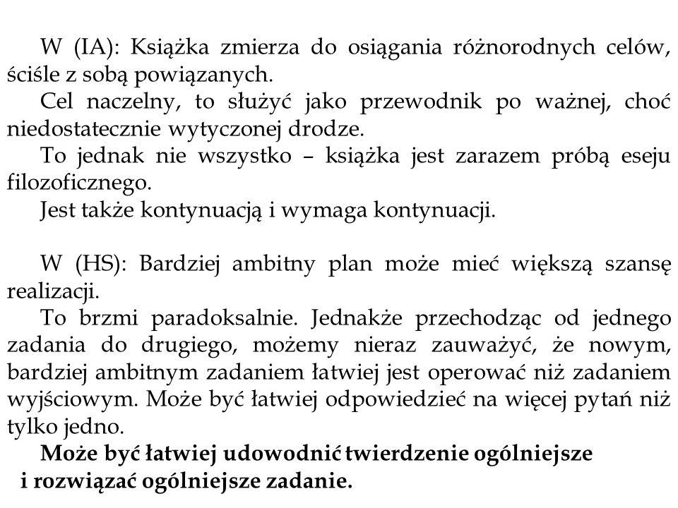 W (IA): Książka zmierza do osiągania różnorodnych celów, ściśle z sobą powiązanych. Cel naczelny, to służyć jako przewodnik po ważnej, choć niedostate