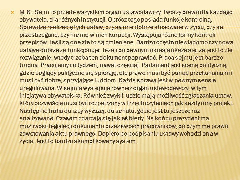 M.K.: Sejm to przede wszystkim organ ustawodawczy.