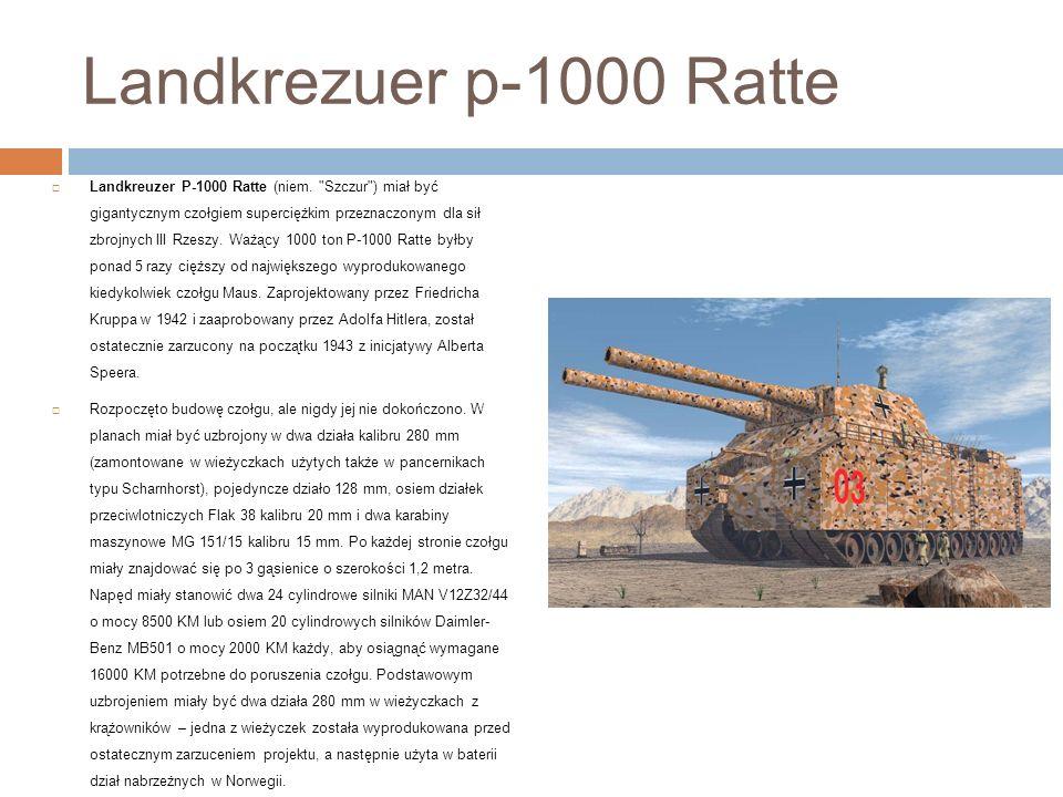 Landkrezuer p-1000 Ratte Landkreuzer P-1000 Ratte (niem.