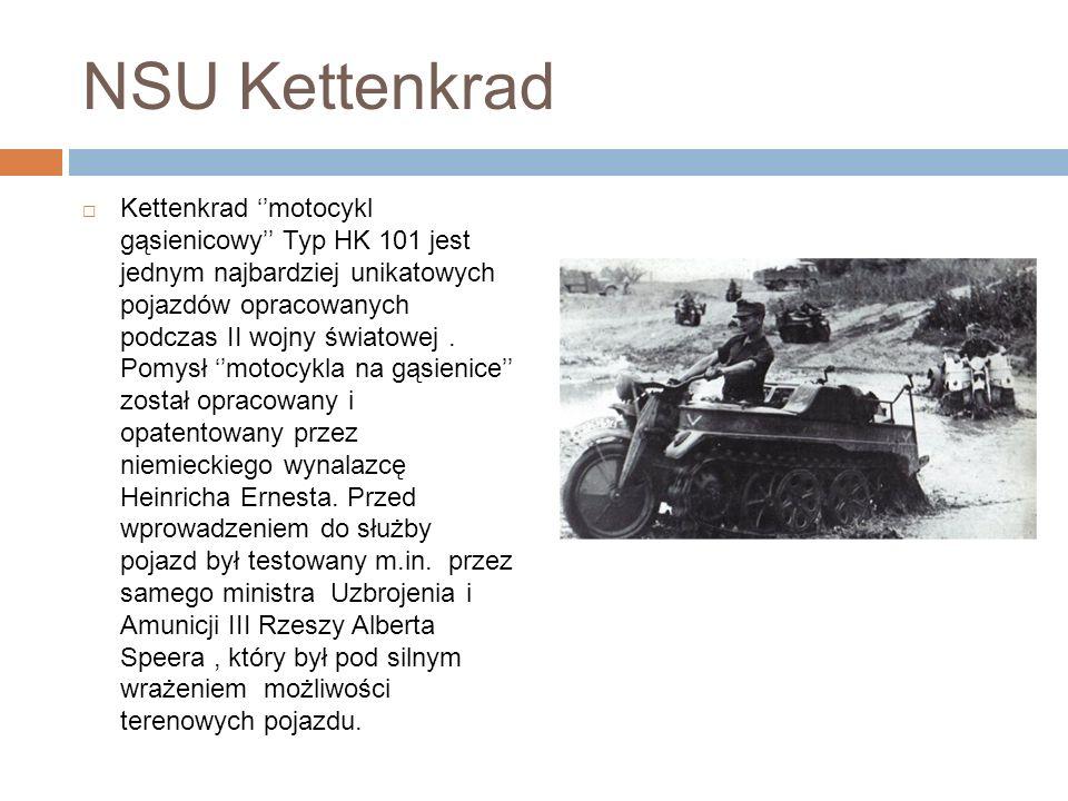 NSU Kettenkrad Kettenkrad motocykl gąsienicowy Typ HK 101 jest jednym najbardziej unikatowych pojazdów opracowanych podczas II wojny światowej.