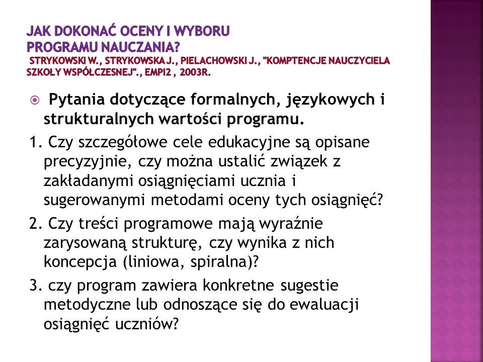 Pytania dotyczące formalnych, językowych i strukturalnych wartości programu. 1. Czy szczegółowe cele edukacyjne są opisane precyzyjnie, czy można usta