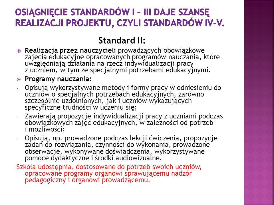Standard II: Realizacja przez nauczycieli prowadzących obowiązkowe zajęcia edukacyjne opracowanych programów nauczania, które uwzględniają działania n