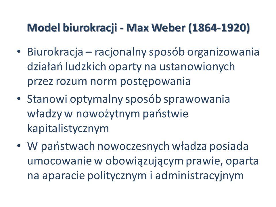 Model biurokracji - Max Weber (1864-1920) Biurokracja – racjonalny sposób organizowania działań ludzkich oparty na ustanowionych przez rozum norm post