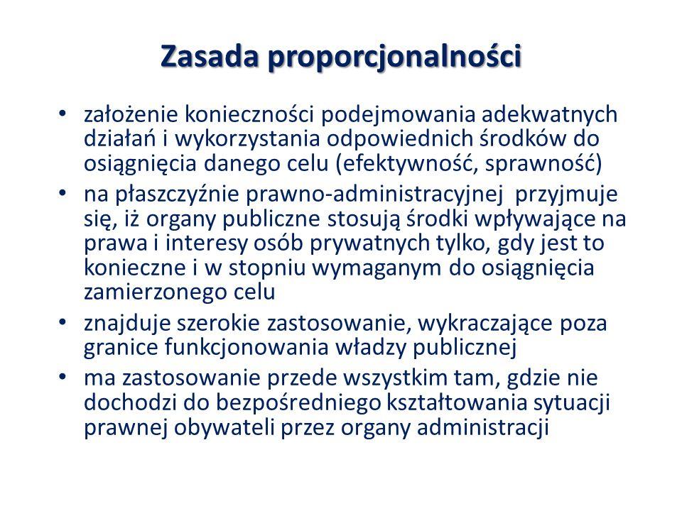 Zasada proporcjonalności założenie konieczności podejmowania adekwatnych działań i wykorzystania odpowiednich środków do osiągnięcia danego celu (efek