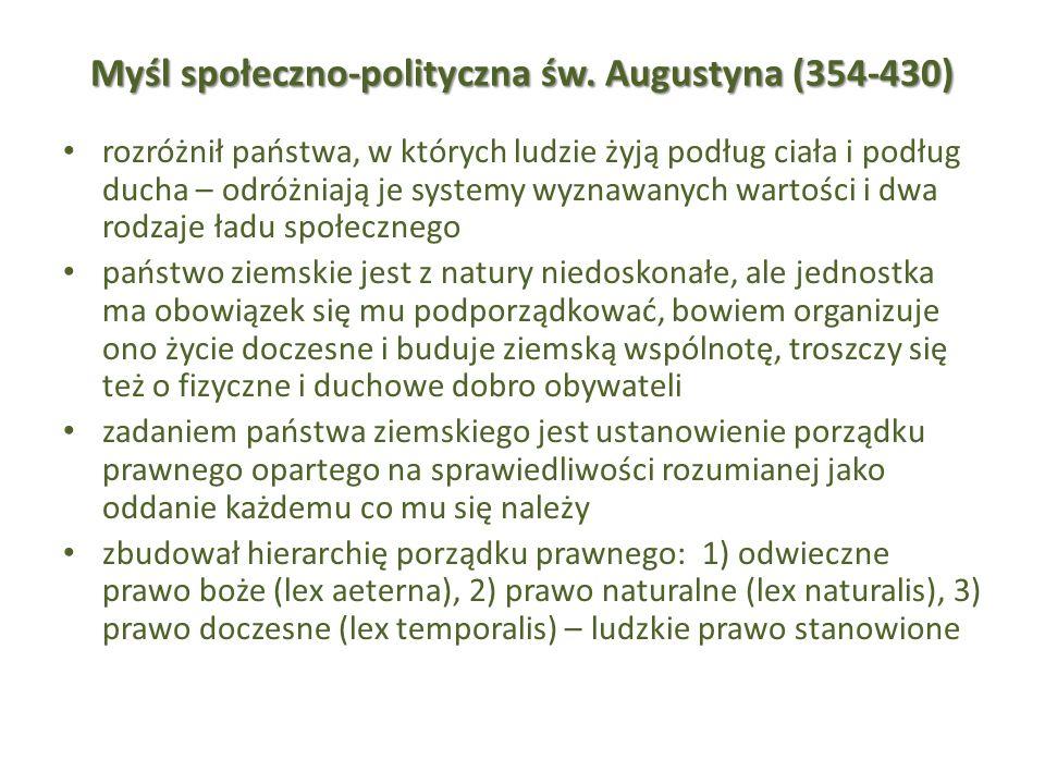 Myśl społeczno-polityczna św. Augustyna (354-430) rozróżnił państwa, w których ludzie żyją podług ciała i podług ducha – odróżniają je systemy wyznawa