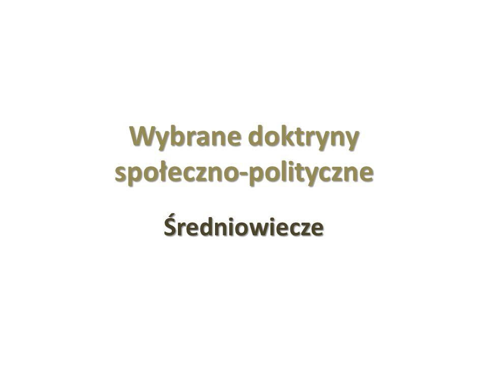 Wybrane doktryny społeczno-polityczne Średniowiecze