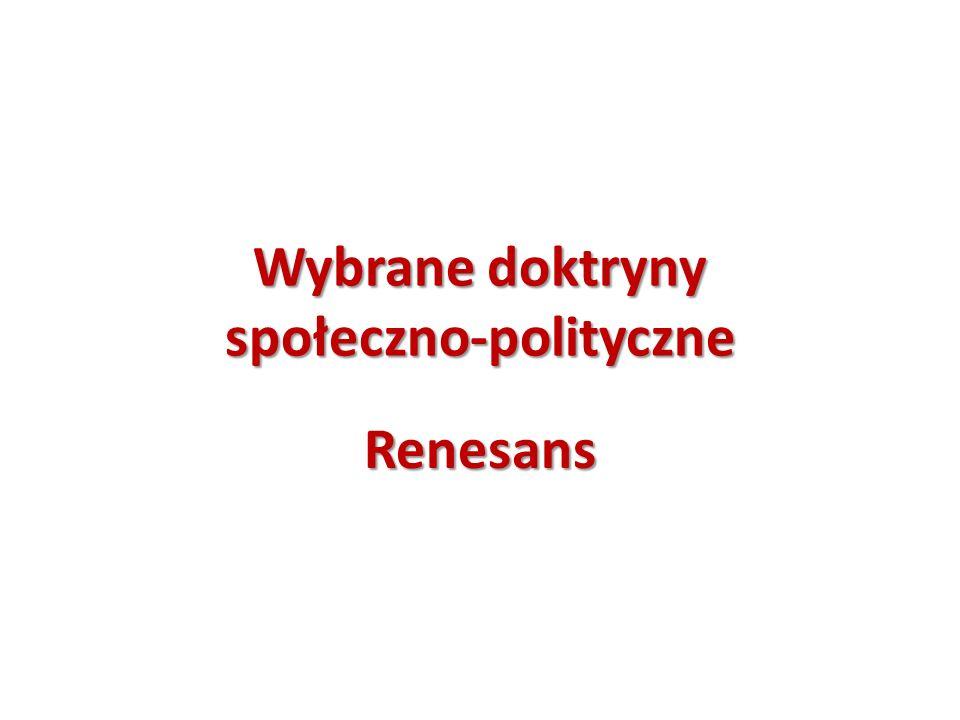 Wybrane doktryny społeczno-polityczne Renesans