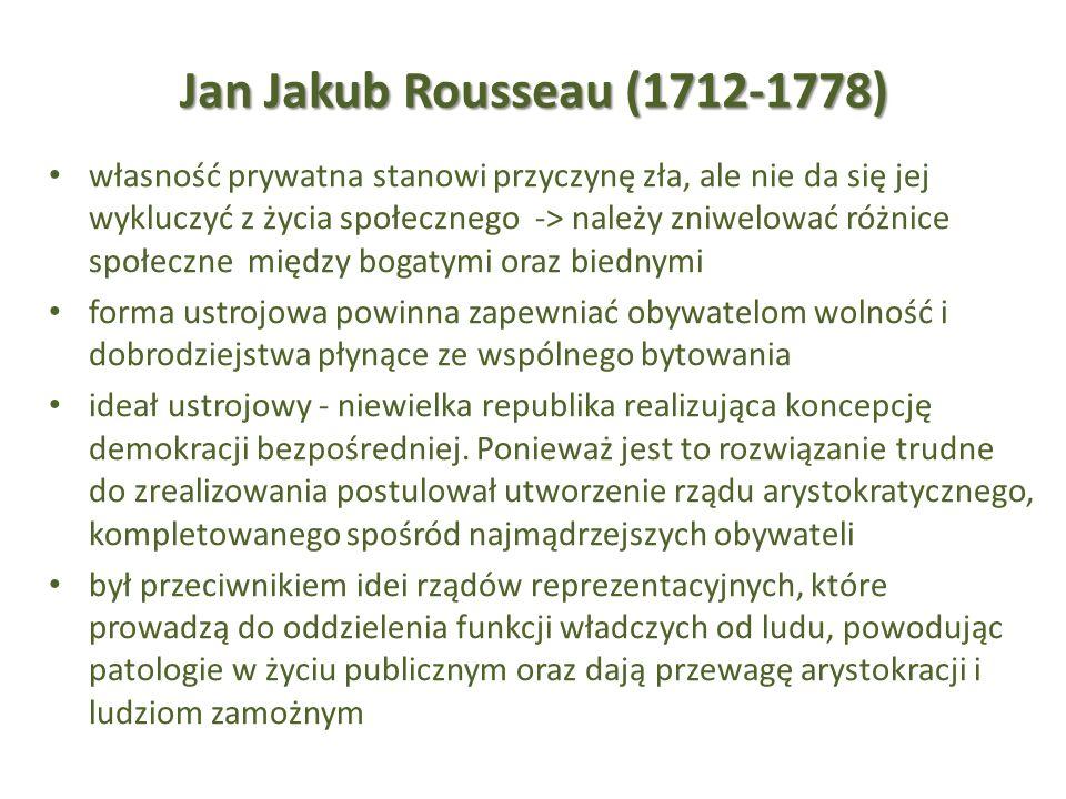 Jan Jakub Rousseau (1712-1778) własność prywatna stanowi przyczynę zła, ale nie da się jej wykluczyć z życia społecznego -> należy zniwelować różnice