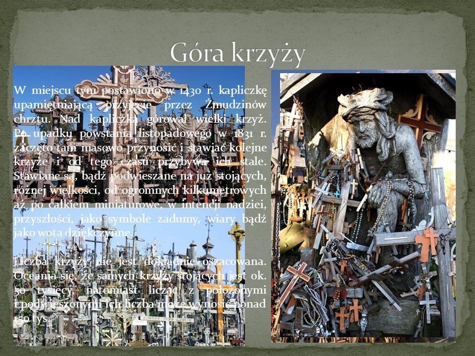 W miejscu tym postawiono w 1430 r. kapliczkę upamiętniającą przyjęcie przez Żmudzinów chrztu. Nad kapliczką górował wielki krzyż. Po upadku powstania