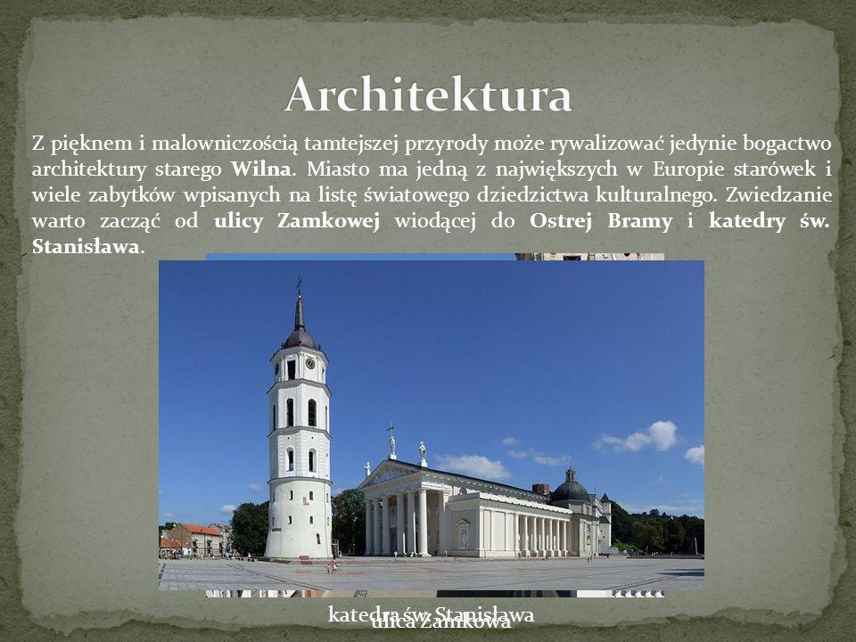 Z pięknem i malowniczością tamtejszej przyrody może rywalizować jedynie bogactwo architektury starego Wilna. Miasto ma jedną z największych w Europie
