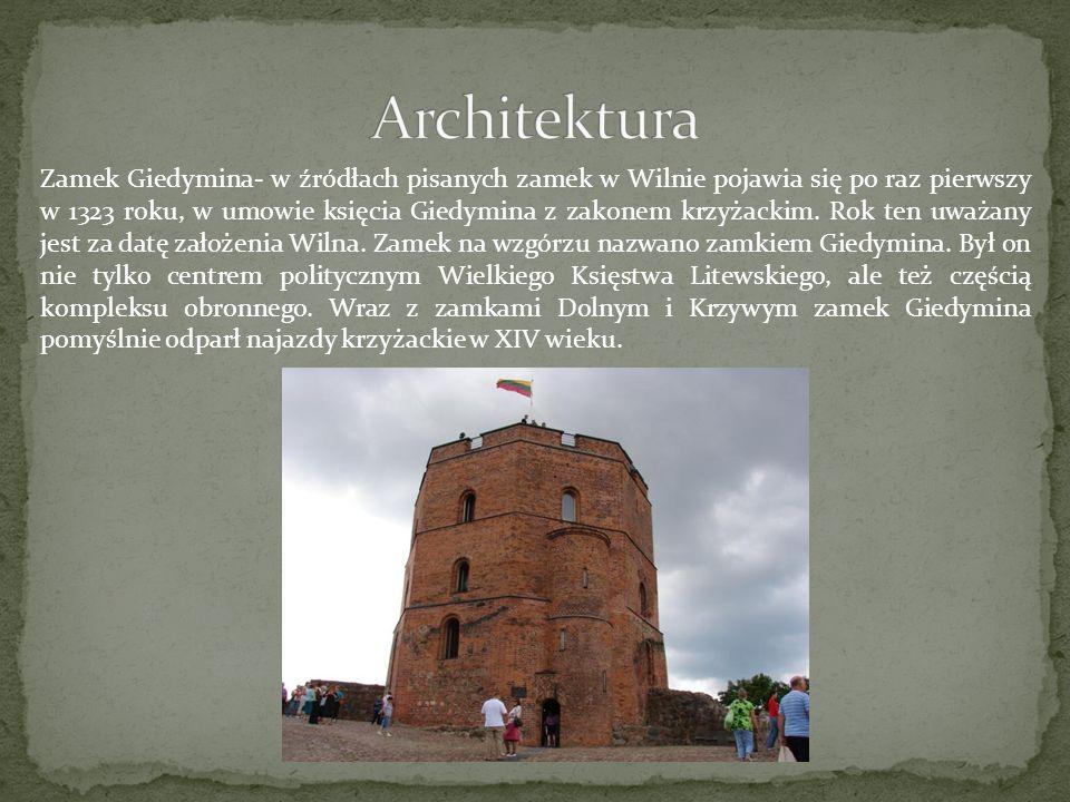 Zamek Giedymina- w źródłach pisanych zamek w Wilnie pojawia się po raz pierwszy w 1323 roku, w umowie księcia Giedymina z zakonem krzyżackim. Rok ten