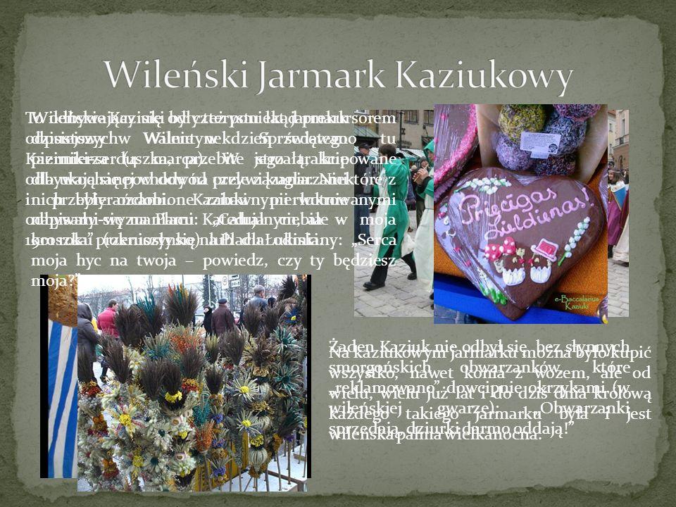 To odbywający się od czterystu lat jarmark odpustowy w Wilnie w dzień świętego Kazimierza (4 marca). W jego trakcie odbywają się pochody na czele z ku