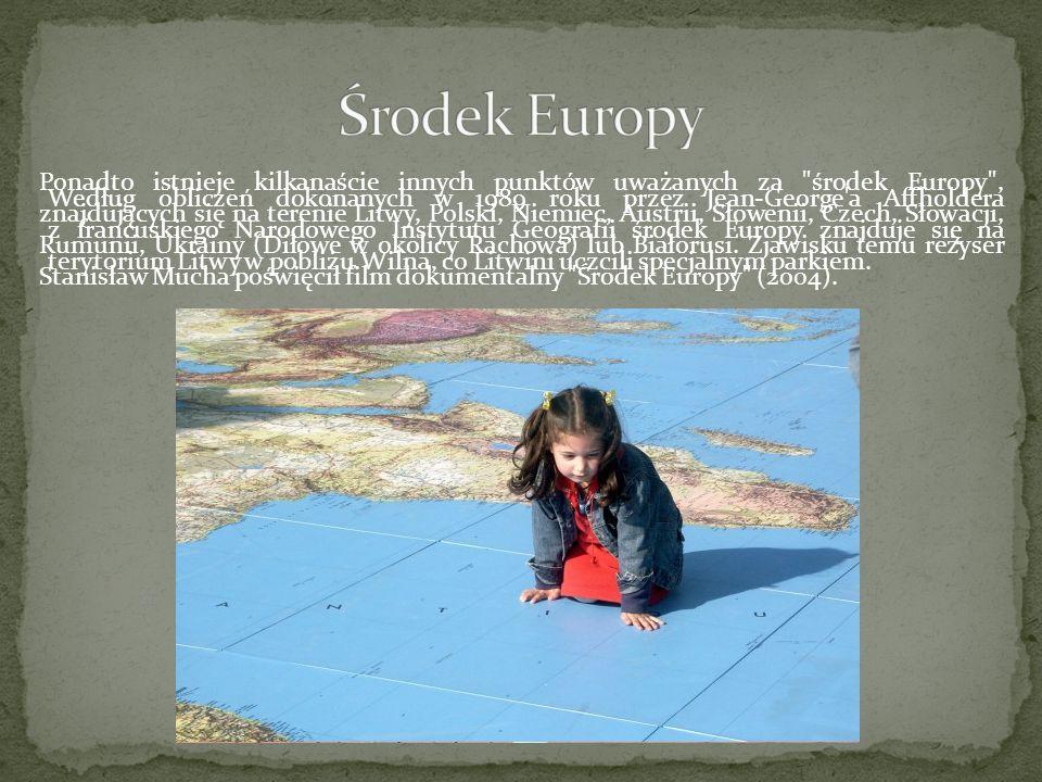 Według obliczeń dokonanych w 1989 roku przez Jean-George'a Affholdera z francuskiego Narodowego Instytutu Geografii środek Europy znajduje się na tery