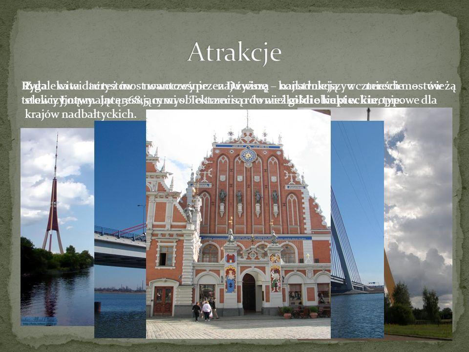 Ryga wita turystów nowocześnie najwyższą konstrukcją w mieście - wieżą telewizyjną, mającą 368,5 m wys. To trzeci co do wielkości obiekt w Europie. Z
