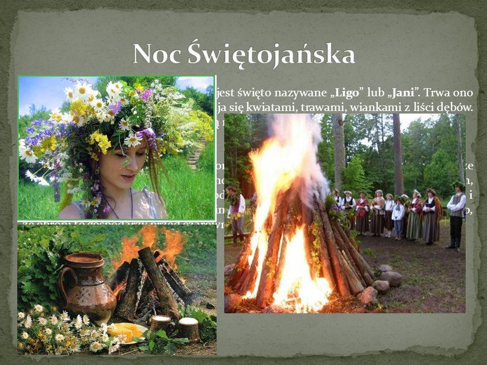 W dniu Świętego Jana obchodzone jest święto nazywane Ligo lub Jani. Trwa ono dwa dni. W tym czasie domy przystraja się kwiatami, trawami, wiankami z l