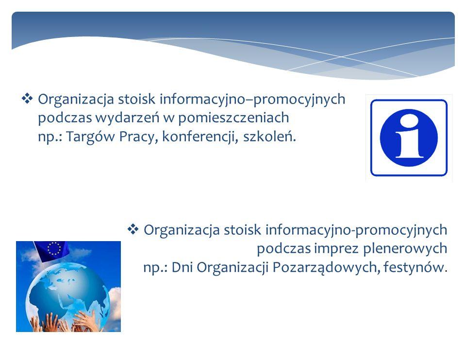 Organizacja stoisk informacyjno–promocyjnych podczas wydarzeń w pomieszczeniach np.: Targów Pracy, konferencji, szkoleń. Organizacja stoisk informacyj