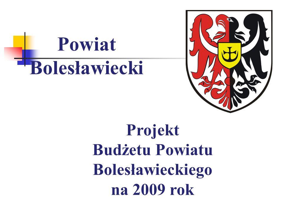 Powiat Bolesławiecki Projekt Budżetu Powiatu Bolesławieckiego na 2009 rok