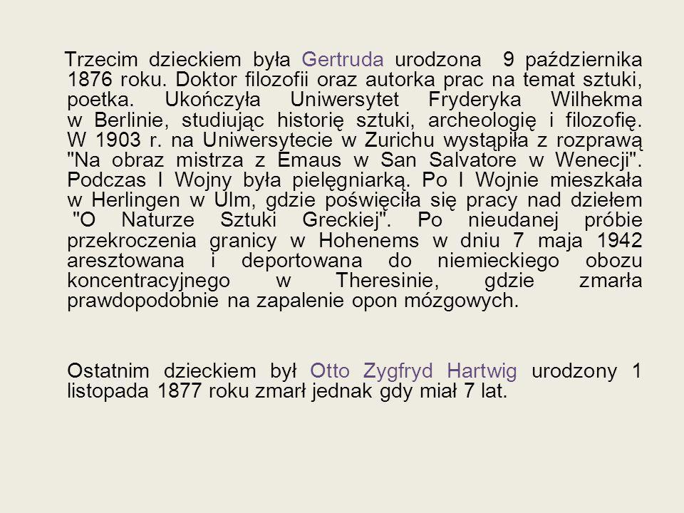 Trzecim dzieckiem była Gertruda urodzona 9 października 1876 roku. Doktor filozofii oraz autorka prac na temat sztuki, poetka. Ukończyła Uniwersytet F