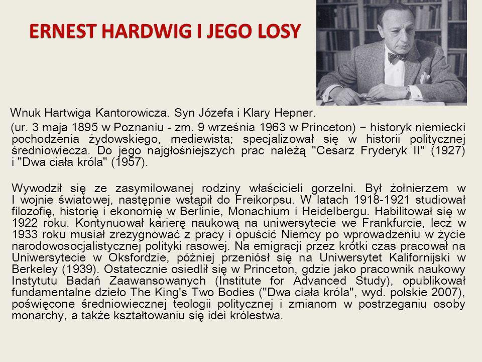 Wnuk Hartwiga Kantorowicza. Syn Józefa i Klary Hepner. (ur. 3 maja 1895 w Poznaniu - zm. 9 września 1963 w Princeton) historyk niemiecki pochodzenia ż