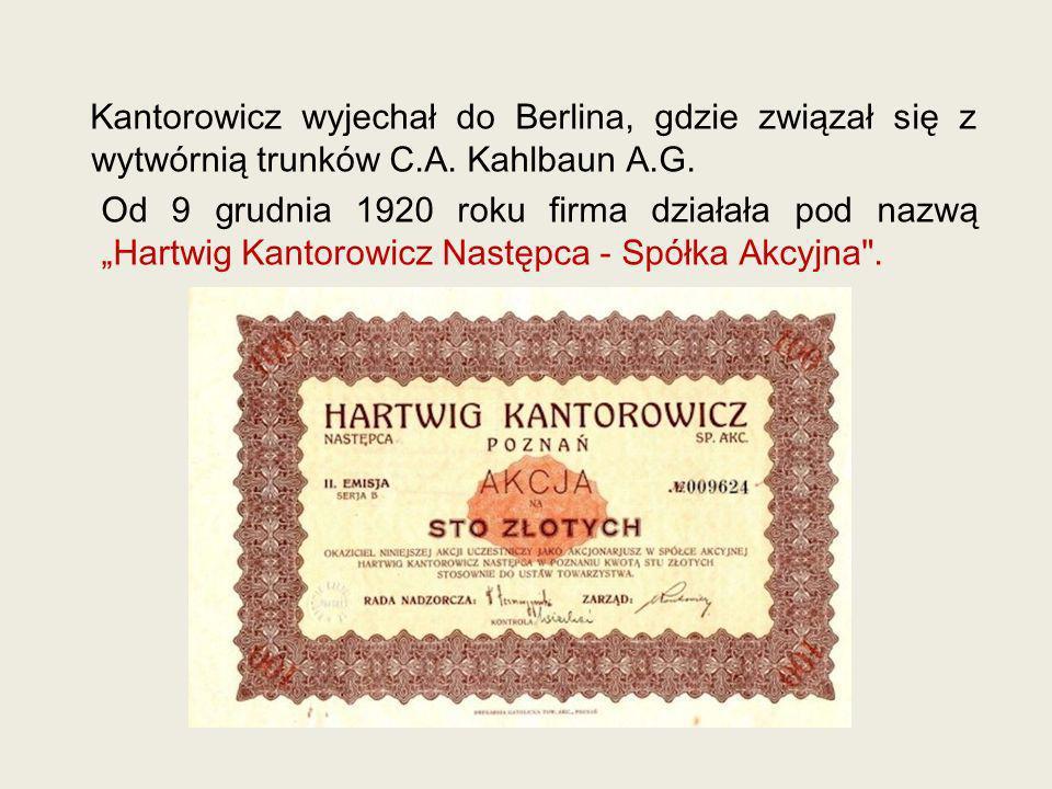 Kantorowicz wyjechał do Berlina, gdzie związał się z wytwórnią trunków C.A. Kahlbaun A.G. Od 9 grudnia 1920 roku firma działała pod nazwą Hartwig Kant