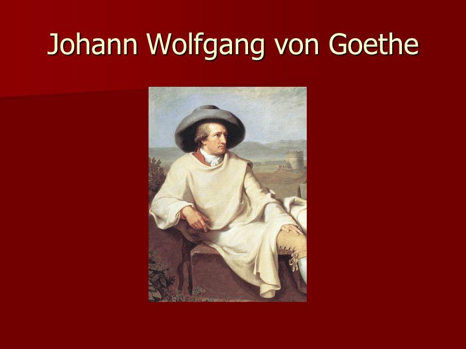 Johann Wolfgang von Goethe (ur.28 sierpnia 1749 we Frankfurcie nad Menem, zm.