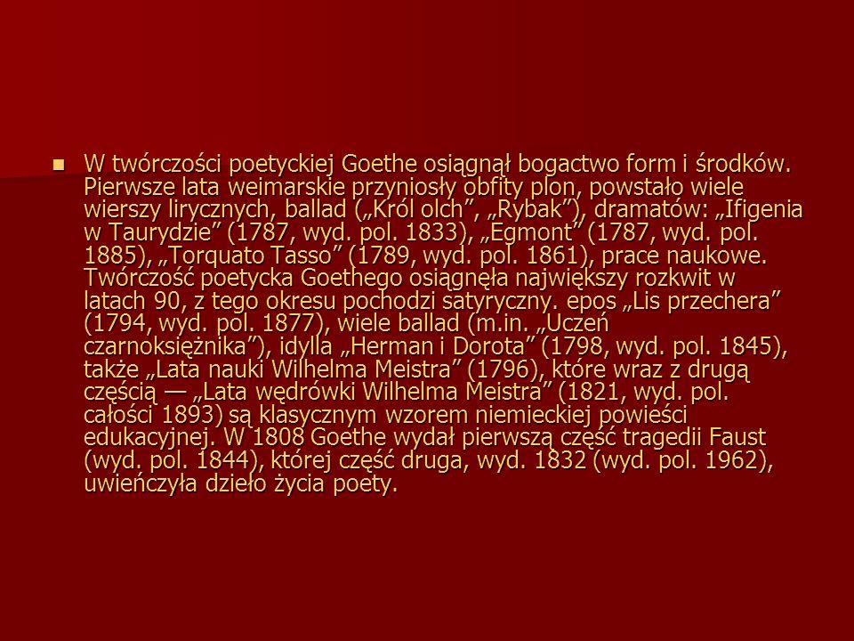 W twórczości poetyckiej Goethe osiągnął bogactwo form i środków. Pierwsze lata weimarskie przyniosły obfity plon, powstało wiele wierszy lirycznych, b