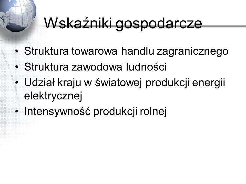 Źródło: Kop J., Kucharska M., Szkurłat E.: Geografia społeczno-ekonomiczna Podręcznik Liceum ogólnokształcące zakres rozszerzony; Wydawnictwo Szkolne PWN, Warszawa 2003
