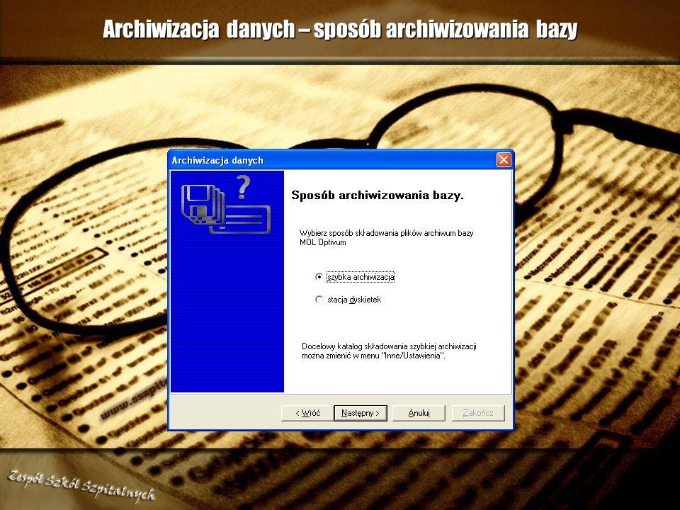 Archiwizacja danych – kreator składowania bazy danych Postępujemy zgodnie ze wskazówkami kreatora.