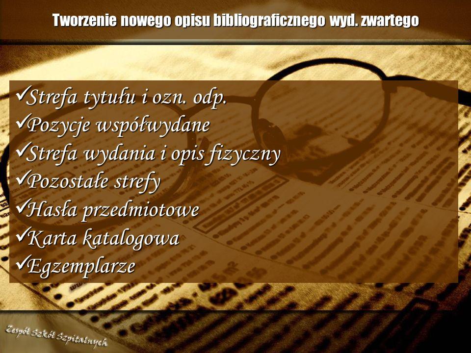 Tworzenie nowego opisu bibliograficznego wyd.zwartego Strefa tytułu i ozn.