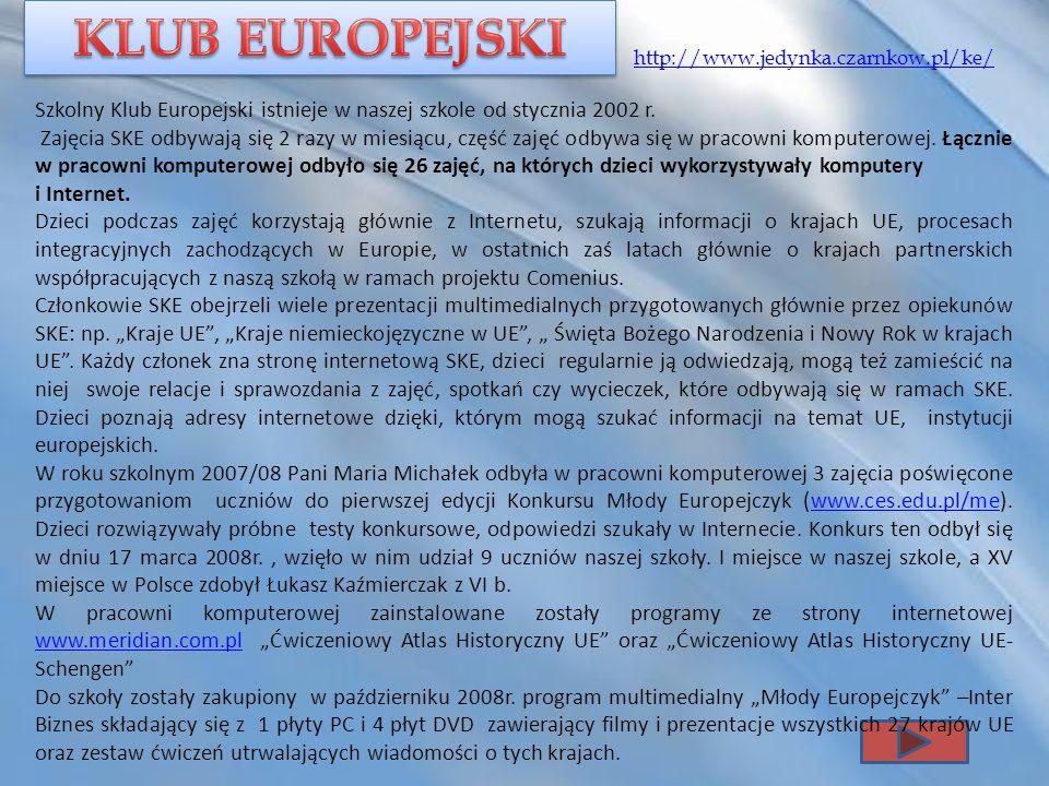 Szkolny Klub Europejski istnieje w naszej szkole od stycznia 2002 r. Zajęcia SKE odbywają się 2 razy w miesiącu, część zajęć odbywa się w pracowni kom