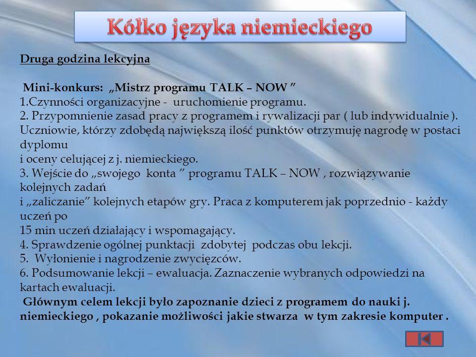 Druga godzina lekcyjna Mini-konkurs: Mistrz programu TALK – NOW 1.Czynności organizacyjne - uruchomienie programu. 2. Przypomnienie zasad pracy z prog