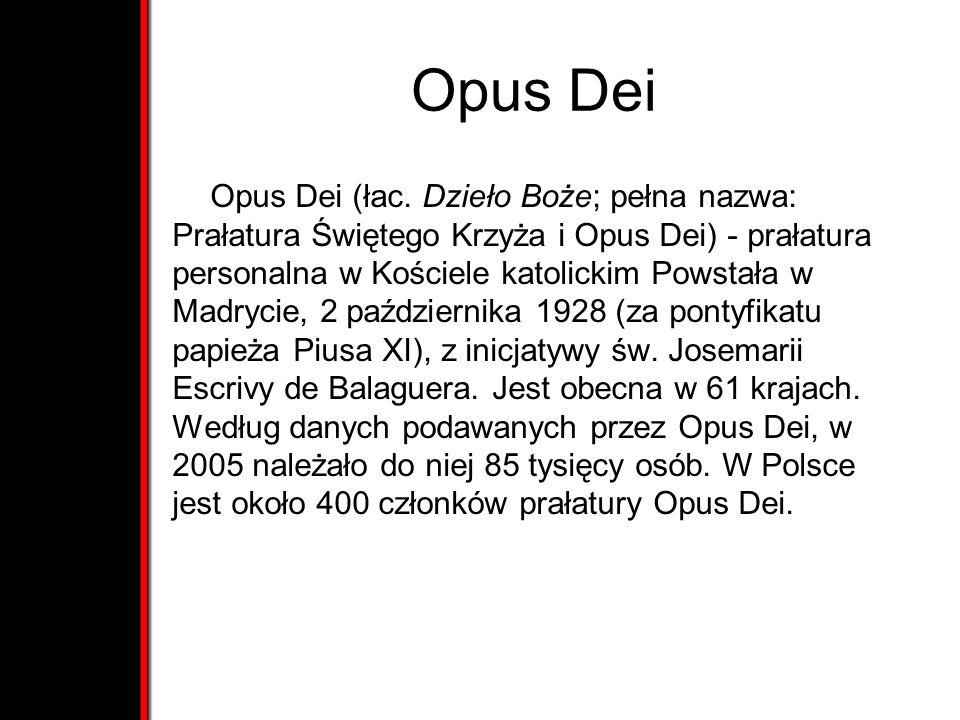 Opus Dei Opus Dei (łac. Dzieło Boże; pełna nazwa: Prałatura Świętego Krzyża i Opus Dei) - prałatura personalna w Kościele katolickim Powstała w Madryc