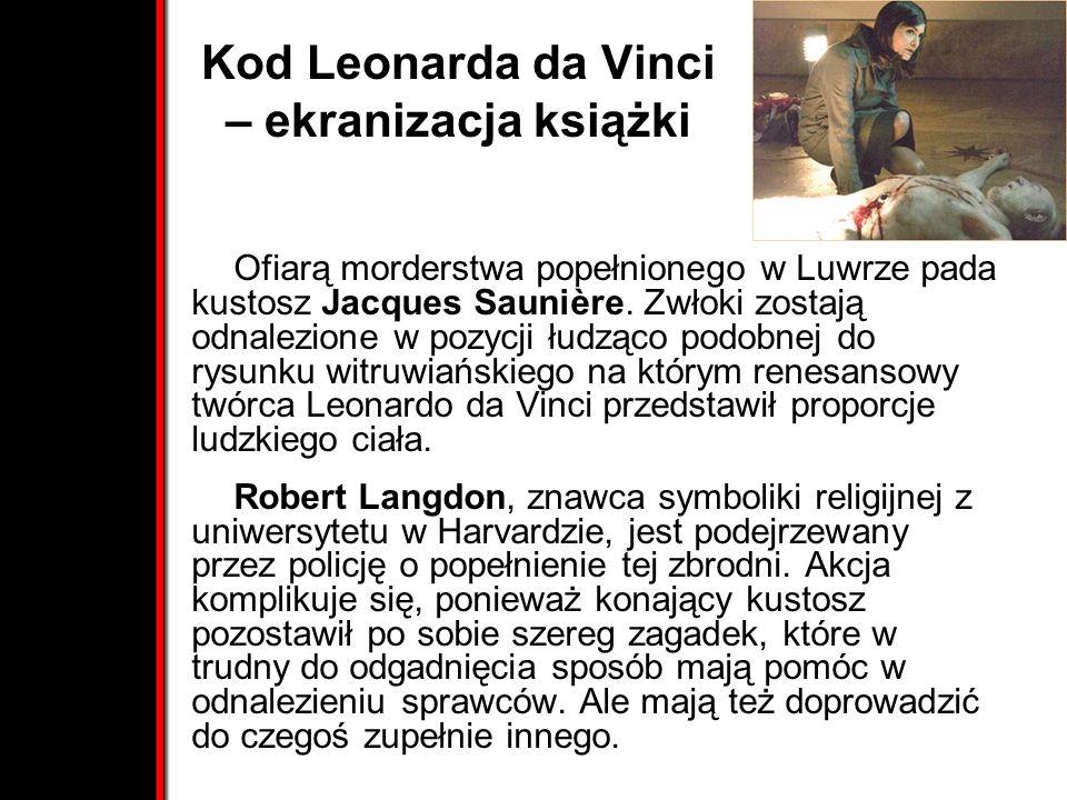 Kod Leonarda da Vinci – ekranizacja książki Ofiarą morderstwa popełnionego w Luwrze pada kustosz Jacques Saunière. Zwłoki zostają odnalezione w pozycj