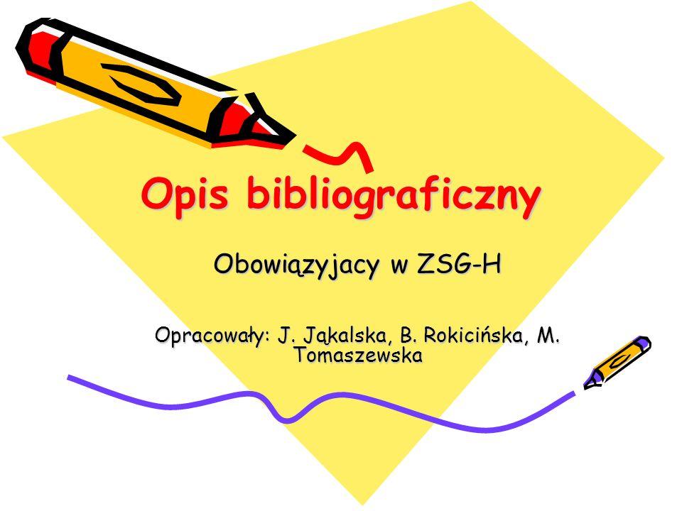 Opis bibliograficzny Obowiązyjacy w ZSG-H Opracowały: J. Jąkalska, B. Rokicińska, M. Tomaszewska