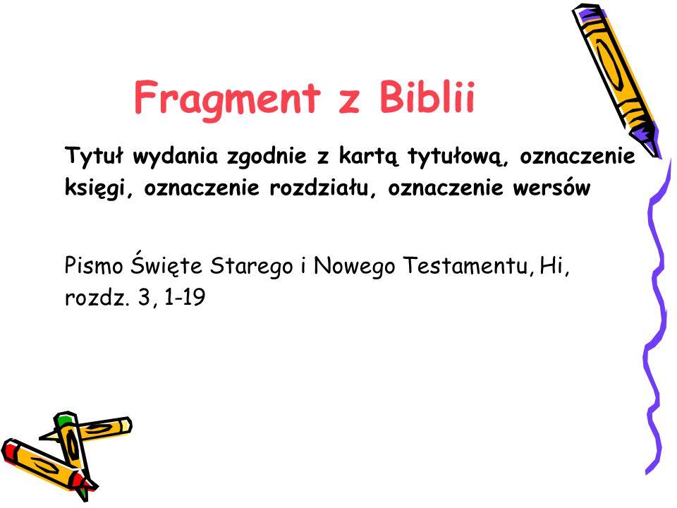 Fragment z Biblii Tytuł wydania zgodnie z kartą tytułową, oznaczenie księgi, oznaczenie rozdziału, oznaczenie wersów Pismo Święte Starego i Nowego Tes