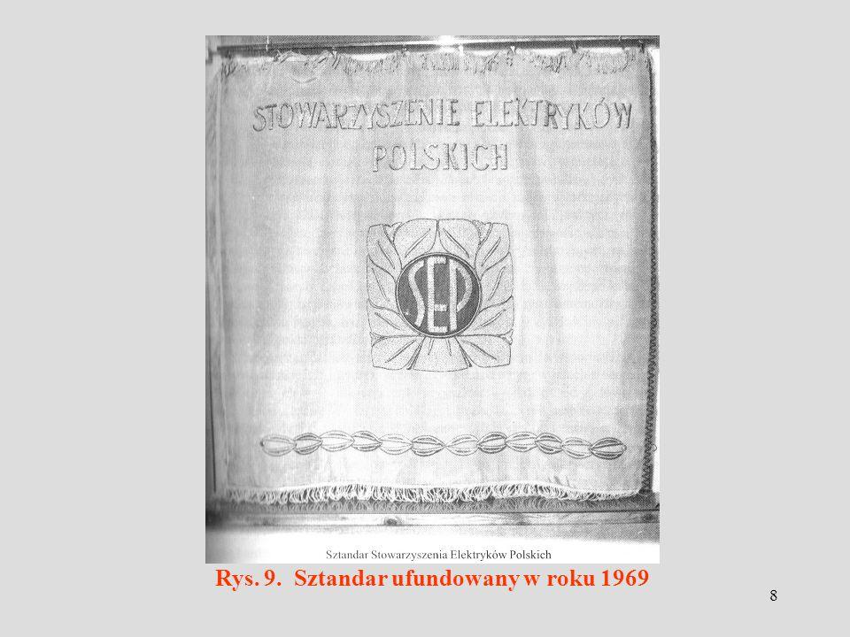 8 Rys. 9. Sztandar ufundowany w roku 1969