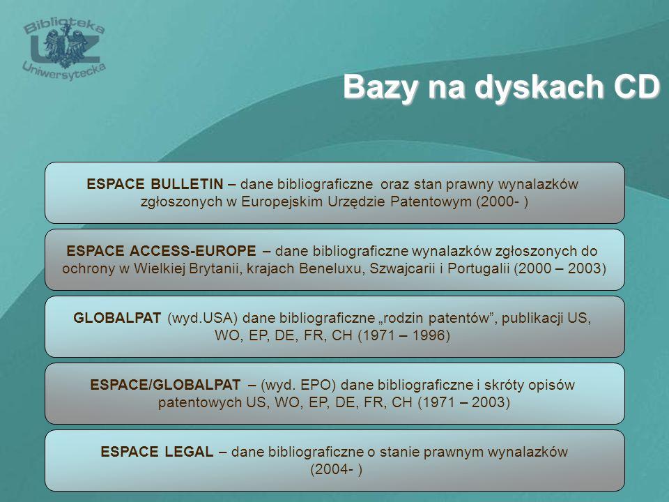 Bazy na dyskach CD ESPACE BULLETIN – dane bibliograficzne oraz stan prawny wynalazków zgłoszonych w Europejskim Urzędzie Patentowym (2000- ) ESPACE AC
