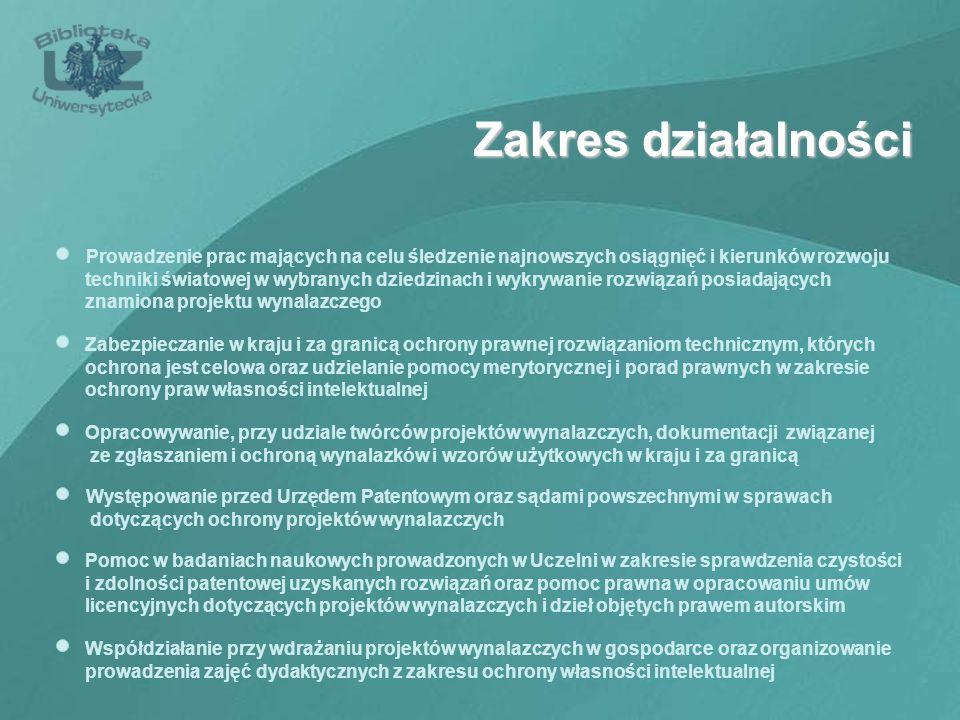 Zakres działalności Zabezpieczanie w kraju i za granicą ochrony prawnej rozwiązaniom technicznym, których ochrona jest celowa oraz udzielanie pomocy m